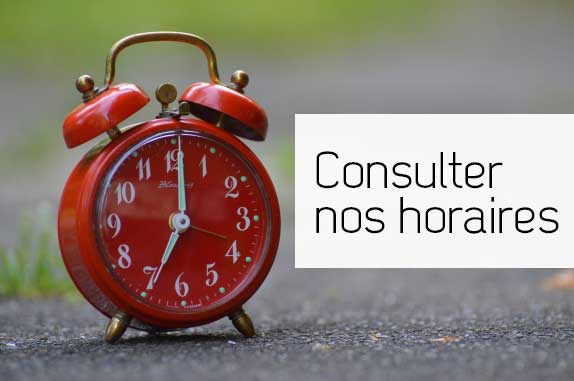 Consulter nos horaires